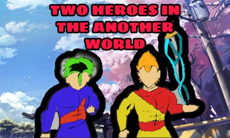 Two heroes in the another world
