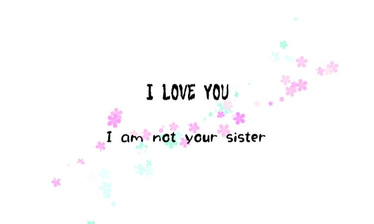 I Am Not Your Sister!