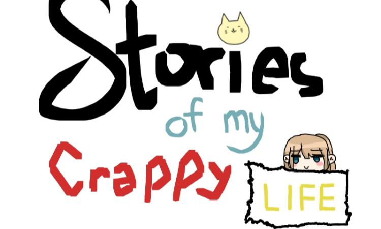 Stories of my CRAPPY Life
