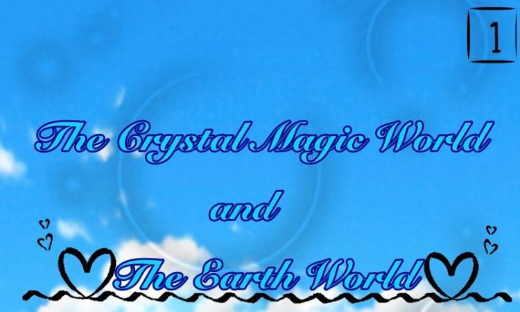 The Crystal Magic World And The Earth Wold