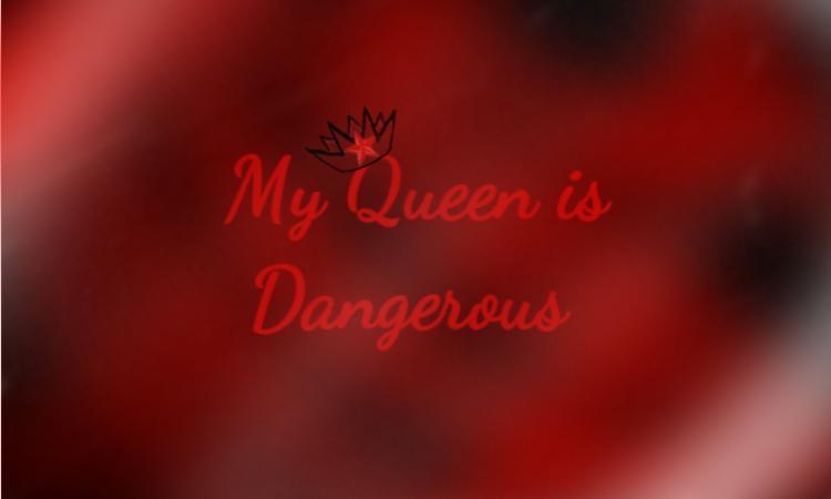 My Queen is Dangerous(Gacha Comic)