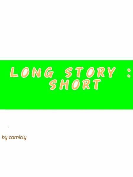 Long Story : Short