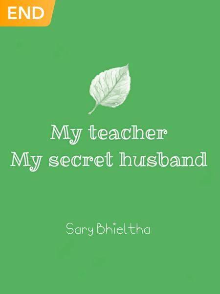 My teacher My secret husband