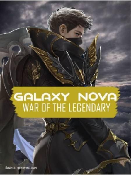 GALAXY NOVA: War Of The Legendary