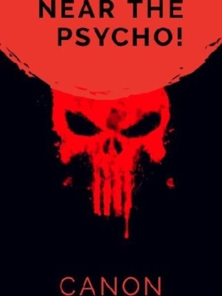 Near the Psycho!