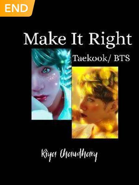 MAKE IT RIGHT 🔞( Taekook / Bts )