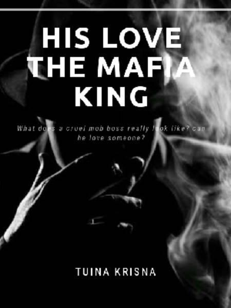 His Love : The Mafia King