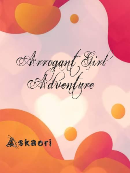Arrogant Girl Adventure