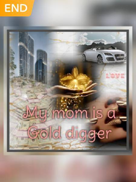 My Mom Is a Gold Digger