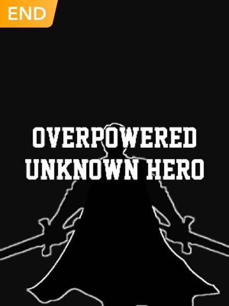 Overpowered Unknown Hero