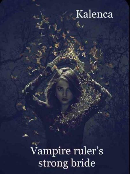 Vampire ruler's strong bride