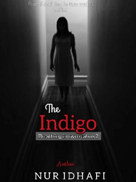 The Indigo [ Breathing in Two Realms 2 ]