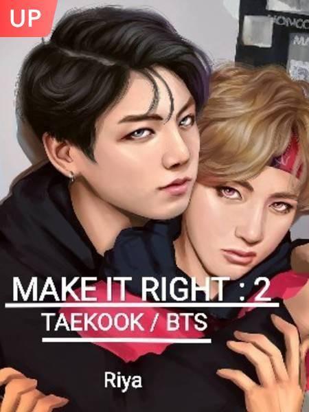 Make It Right-2 🔞(BTS/ TAEKOOK/ VKOOK)
