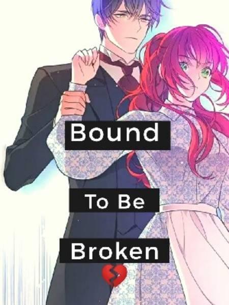 Bond to Be Broken.