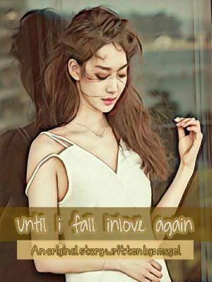 Until i fall inlove again