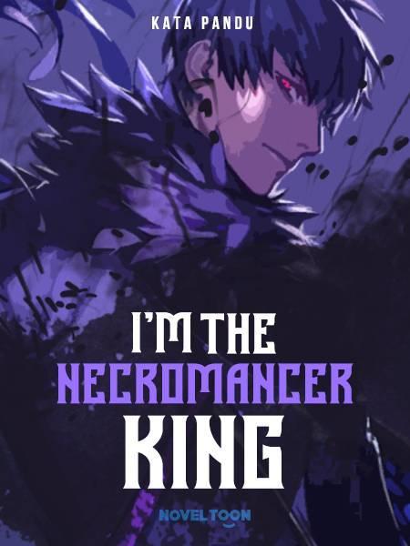 I'M THE NECROMANCER KING
