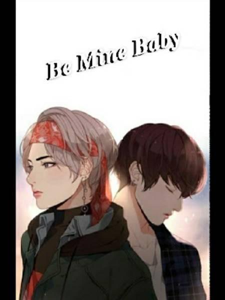 Be Mine Baby (Taekook)