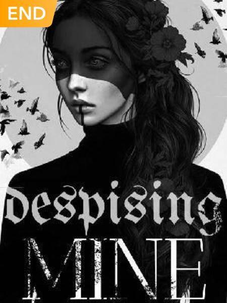 Despising Mine