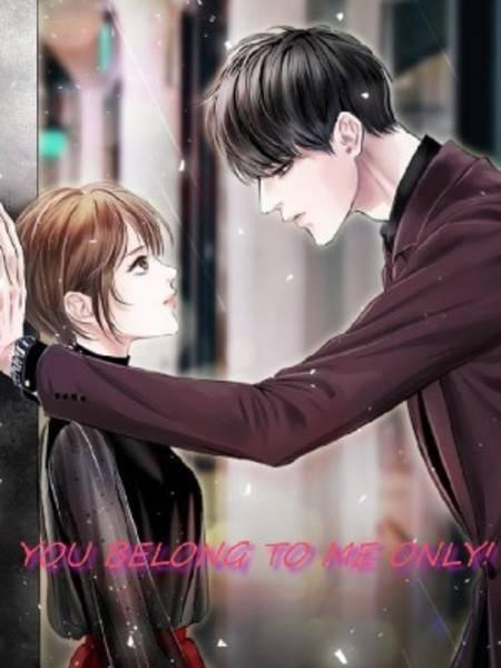 YOU BELONG TO ME ONLY!