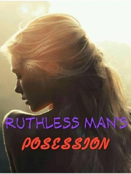 🔞 Ruthless Man's Possession 🔞