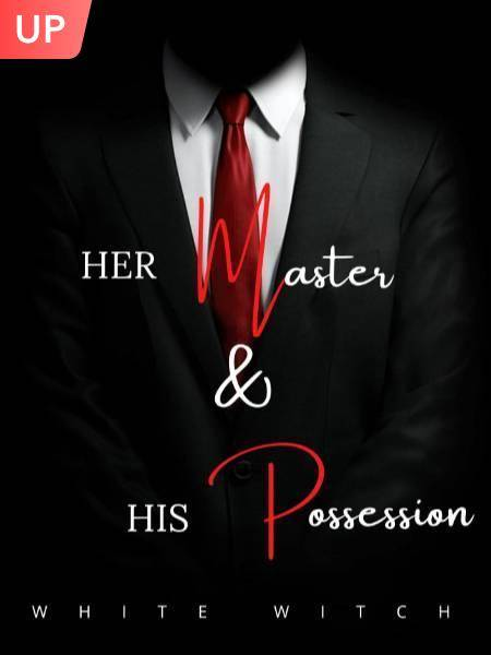HER MASTER AND HIS POSSESSION 🔞