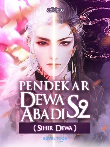 PENDEKAR DEWA ABADI S2 (Sihir Dewa)