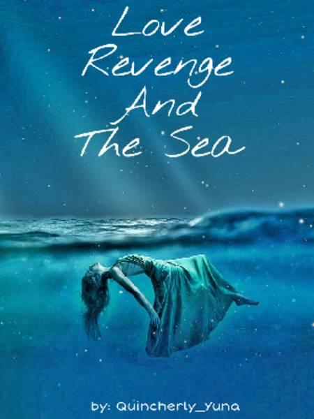 Love, Revenge, and The Sea