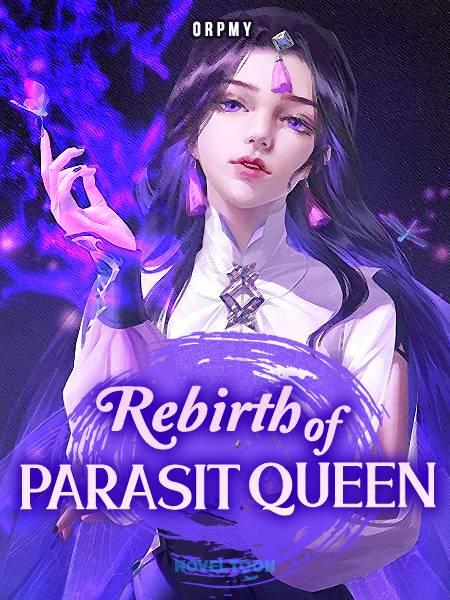 Rebirth Of Parasit Queen