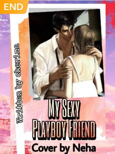 🔞My Sexy Playboy Friend🔞