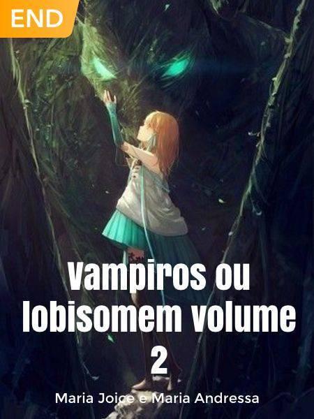 Vampiros ou lobisomem volume 2