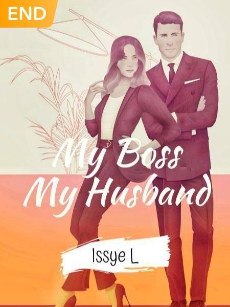 My Boss, My Husband [MBMH] (CHAPTER TIDAK LENGKAP)