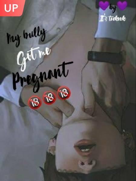 My Bully Got Me Pregnant🔞🔞 (Taekook)