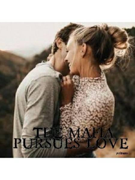 The Mafia Pursues Love