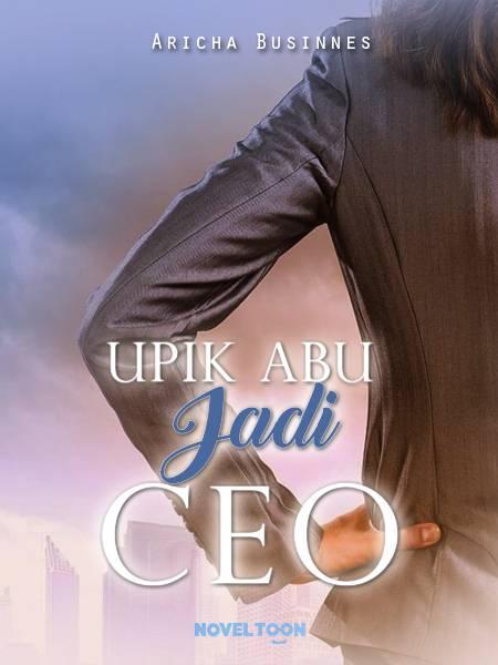 Upik Abu Jadi CEO