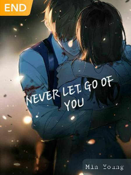 NEVER LET GO OF YOU
