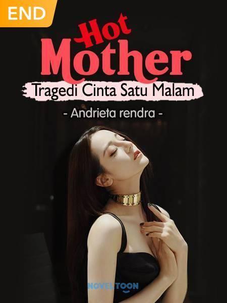 Hot Mother ( Tragedi Cinta Satu Malam )
