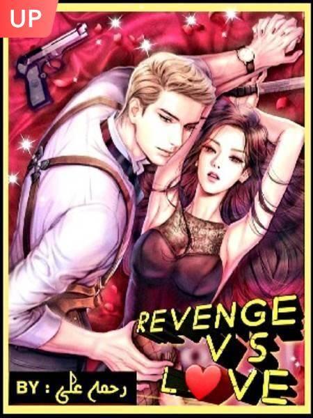 REVENGE VS LOVE
