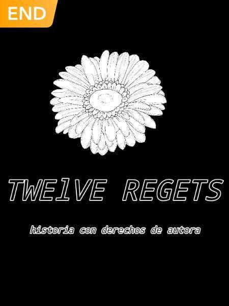 TWELVE REGETS