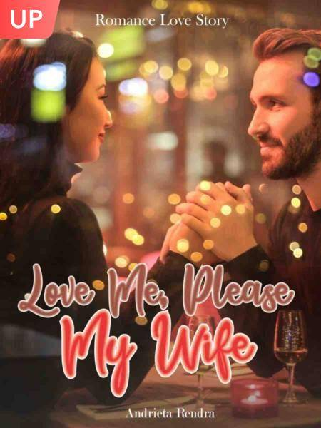Love Me Please My Wife