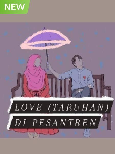 Love (Taruhan) Di Pesantren