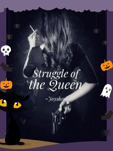 Struggle Of The Queen!