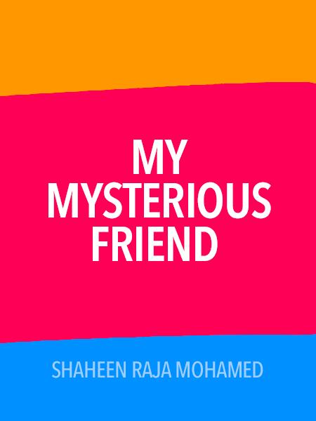 My Mysterious Friend