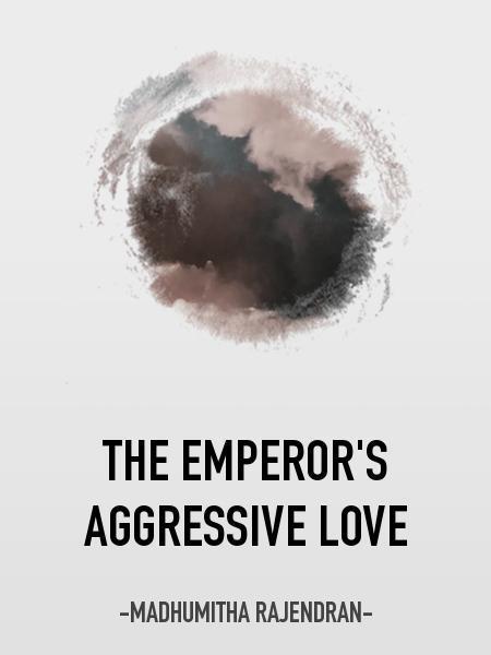 The  emperor's aggressive love