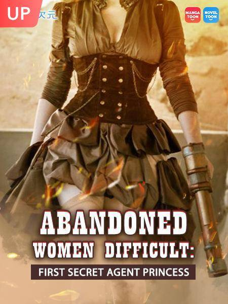 Abandoned Women Difficult: First Secret Agent Princess