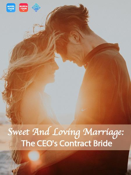 Sweet And Loving Marriage: The CEO's Contract Bride