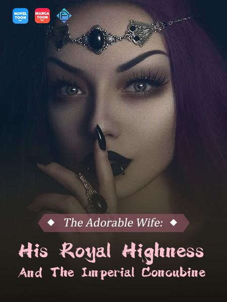 The Adorable Wife: His Royal Highness And The Imperial Concubine