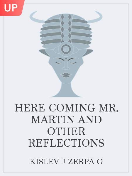 Here coming Mr. Martin and other reflections
