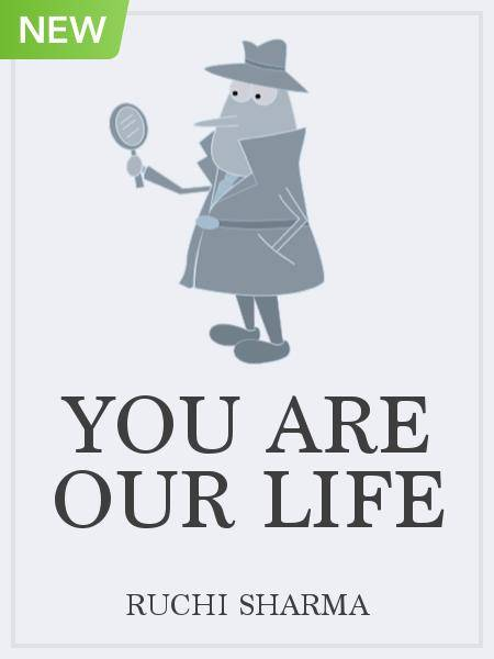you are our life