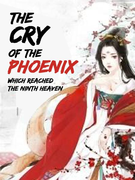 The Cry of the Phoenix Which Reached the Ninth Heaven
