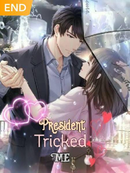 President Tricked Me